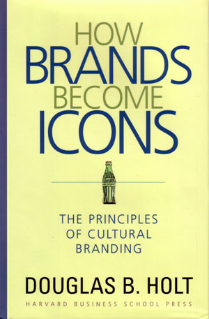 D.Holt How Brands Become Icons